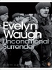 WAUGH, EVELYN : Unconditional Surrender: The Conclusion of Men at Arms and Officers and Gentlemen / Penguin Classics, 2001
