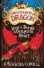 COWELL, CRESSIDA : How to Break a Dragon's Heart / Hodder Children's Books, 2010