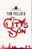 POLLOCK, TOM : The City's Son / Jo Fletcher Books, 2013