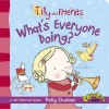 DUNBAR, POLLY : Tilly and Friends: What's Everyone Doing? / Walker, 2014