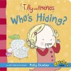 DUNBAR, POLLY : Tilly and Friends: Who's Hiding? / Walker, 2014