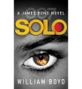 BOYD, WILLIAM : Solo / Random House, 2014