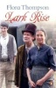 THOMPSON, FLORA  : Lark Rise / Penguin, 2009