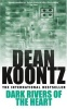 KOONTZ, DEAN : Dark Rivers of the Heart / Headline, 1995