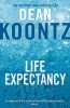 KOONTZ, DEAN : Life Expectancy / Harper, 2011