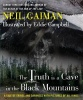 GAIMAN, NEIL : The Truth Is a Cave in the Black Mountains / Headline, 2014