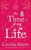 AHERN, CECELIA : The Time of My Life / Harper, 2012