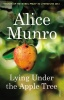 MUNRO, ALICE : Lying Under the Apple Tree / Vintage, 2014