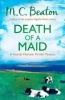 BEATON, M. C. : Death of a Maid / C & R Crime, 2013