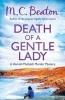 BEATON, M. C. : Death of a Gentle Lady / C & R Crime, 2013