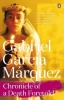 GARCIA MARQUEZ, GABRIEL : Chronicle of a Death Foretold / Penguin, 2014
