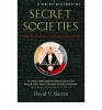 BARRETT, DAVID V. : A Brief History of Secret Societies / Robinson Publishing, 2007