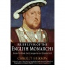 ERICKSON, CAROLLY : Brief Lives of the English Monarchs / Robinson, 2007