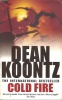 KOONTZ, DEAN : Cold Fire / Headline, 1991