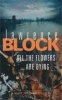 BLOCK, LAWRENCE : All The Flowers Are Dying / Orion, 2006