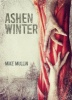 MULLIN, MIKE : Ashen Winter / Tanglewood Press, 2013