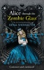 SHOWALTER, GENA : Alice Through the Zombie Glass / MIRA Ink, 2014