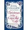 COLGAN, JENNY : Christmas at the Cupcake Cafe / Sphere, 2013
