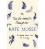 MOSSE, KATE : The Taxidermist's Daughter / Orion, 2014
