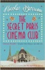 BARREAU, NICOLAS : The Secret Paris Cinema Club / Quercus, 2014