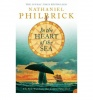 PHILBRICK, NATHANIEL : In the Heart of the Sea / Harper Perennial, 2005