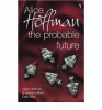 HOFFMAN, ALICE : The Probable Future / Vintage, 2004