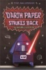 ANGLEBERGER, TOM : Darth Paper Strikes Back / Amulet Books, 2011