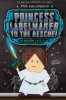 ANGLEBERGER, TOM : Princess Labelmaker to the Rescue / Amulet Books, 2014