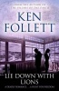 FOLLETT, KEN : Lie Down With Lions / Pan, 2014