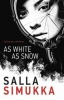 SIMUKKA, SALLA : As White as Snow / Hot Key Books, 2015