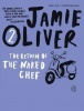 OLIVER, JAMIE : The Return of the Naked Chef / Penguin, 2010