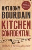 BOURDAIN, ANTHONY : Kitchen Confidential: Insider's Edition / Bloomsbury Paperbacks, 2013