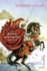 SUTCLIFF, ROSEMARY : The King Arthur Trilogy / Vintage Children's Classic, 2013