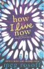 ROSOFF, MEG : How I Live Now / Penguin, 2010