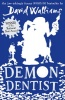 WILLIAMS, DAVID : Demon Dentist / HarperCollinsChildren'sBooks, 2015
