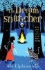 ELPHINSTONE, ABI : The Dreamsnatcher  / Simon & Schuster Ltd, 2015