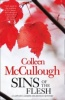 McCULLOUGH, COLLEEN : Sins of the Flesh / Harper, 2014