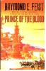 FEIST, RAYMOND E. : Prince of the Blood / Grafton, 1989.