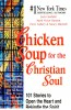 CANFIELD, JACK : Chicken Soup for the Christian Soul / HCI, 1999