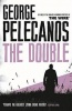 PELECANOS, GEORGE : The Double / Orion, 2014