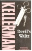 KELLERMAN, JONATHAN : Devil's Waltz / Warner Books, 2004