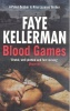 KELLERMAN, FAYE : Blood Games / HarperCollins, 2009