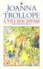 TROLLOPE, JOANNA : A Village Affair / Black Swan, 1998