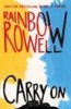 ROWELL, RAINBOW : Carry On / Macmillan Children's Books, 2015