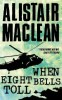 MACLEAN, ALISTAIR : When Eight Bells Toll / HarperCollins, 2005