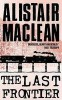 MACLEAN, ALISTAIR : The Last Frontier / HarperCollins, 2004