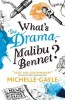 GAYLE, MICHELLE : What's the Drama, Malibu Bennet? / Walker Books, 2014