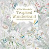 MAROTTA, MILLIE : Millie Marotta's Tropical Wonderland: A Colouring Book Adventure / Batsford Ltd, 2015