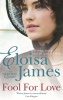JAMES, ELOISA : Fool for Love / Piatkus, 2013