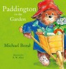 BOND, MICHAEL : Paddington in the Garden / HarperCollinsChildren'sBooks, 2014